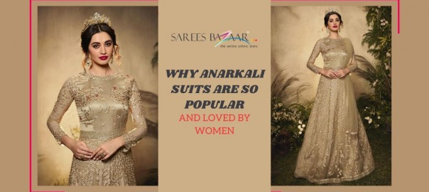 Why Anarkali Suits Are So Popular and Loved by Women